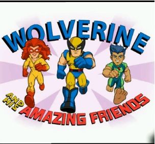 Wolverine & His Amazing Friends