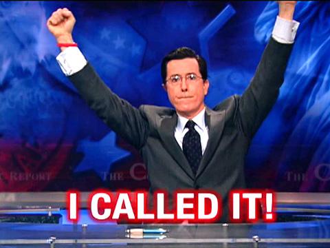 Colbert Called It
